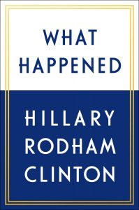 What Happened (A Memoir)