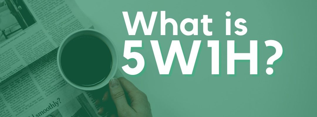 What is 5W1H Method?